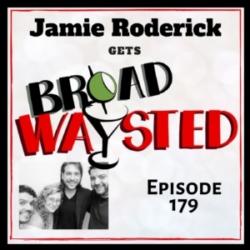 Broadwaysted Episode 179 Jamie Roderick