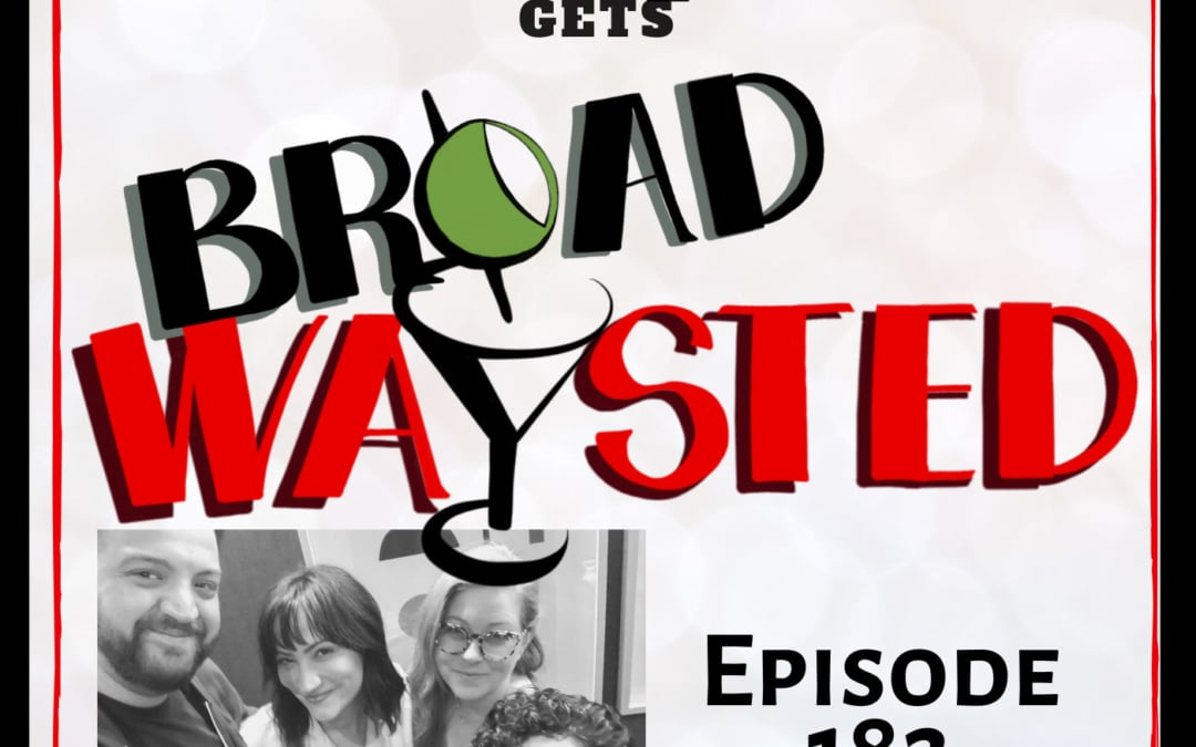 Episode 182: Eden Espinosa gets Broadwaysted!