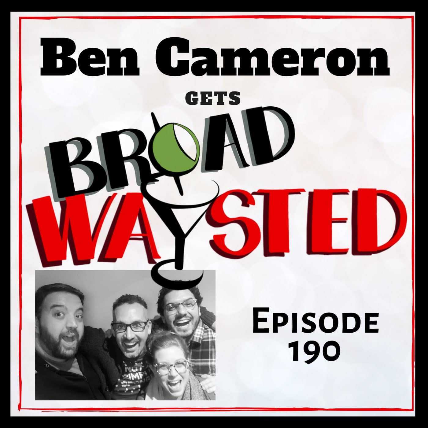 Broadwaysted Episode 190 Ben Cameron
