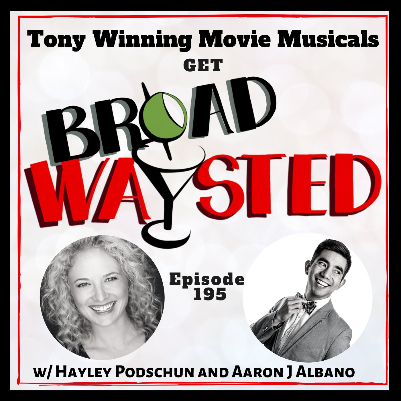Broadwaysted - Episode 195: Tony Winning Movie Musicals get Broadwaysted!