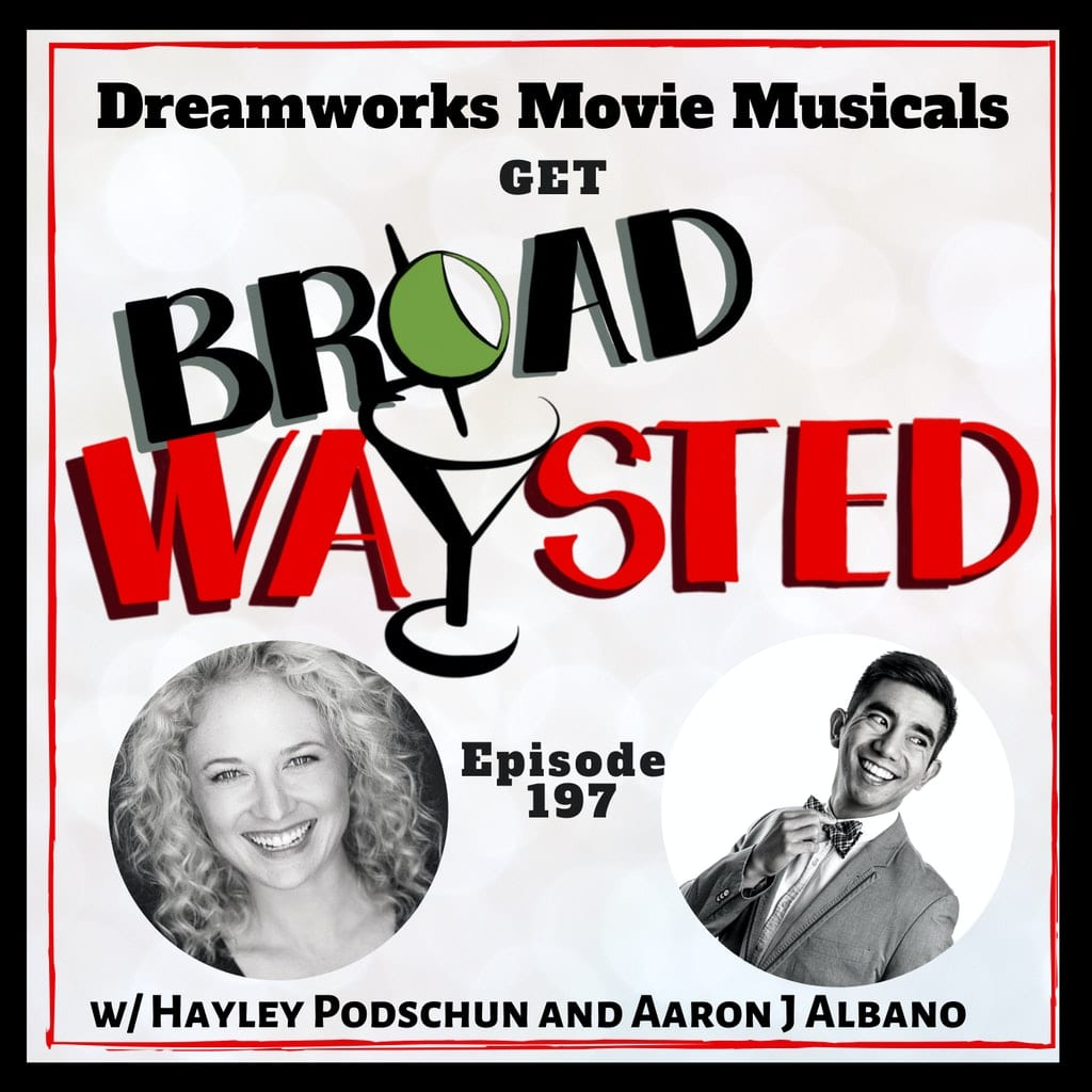 Broadwaysted - Episode 197: Dreamworks Animated Movies get Broadwaysted!
