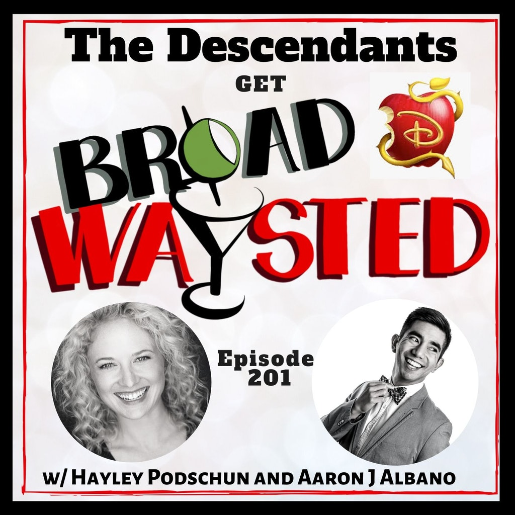 Broadwaysted - Episode 201: The Descendants get Broadwaysted!