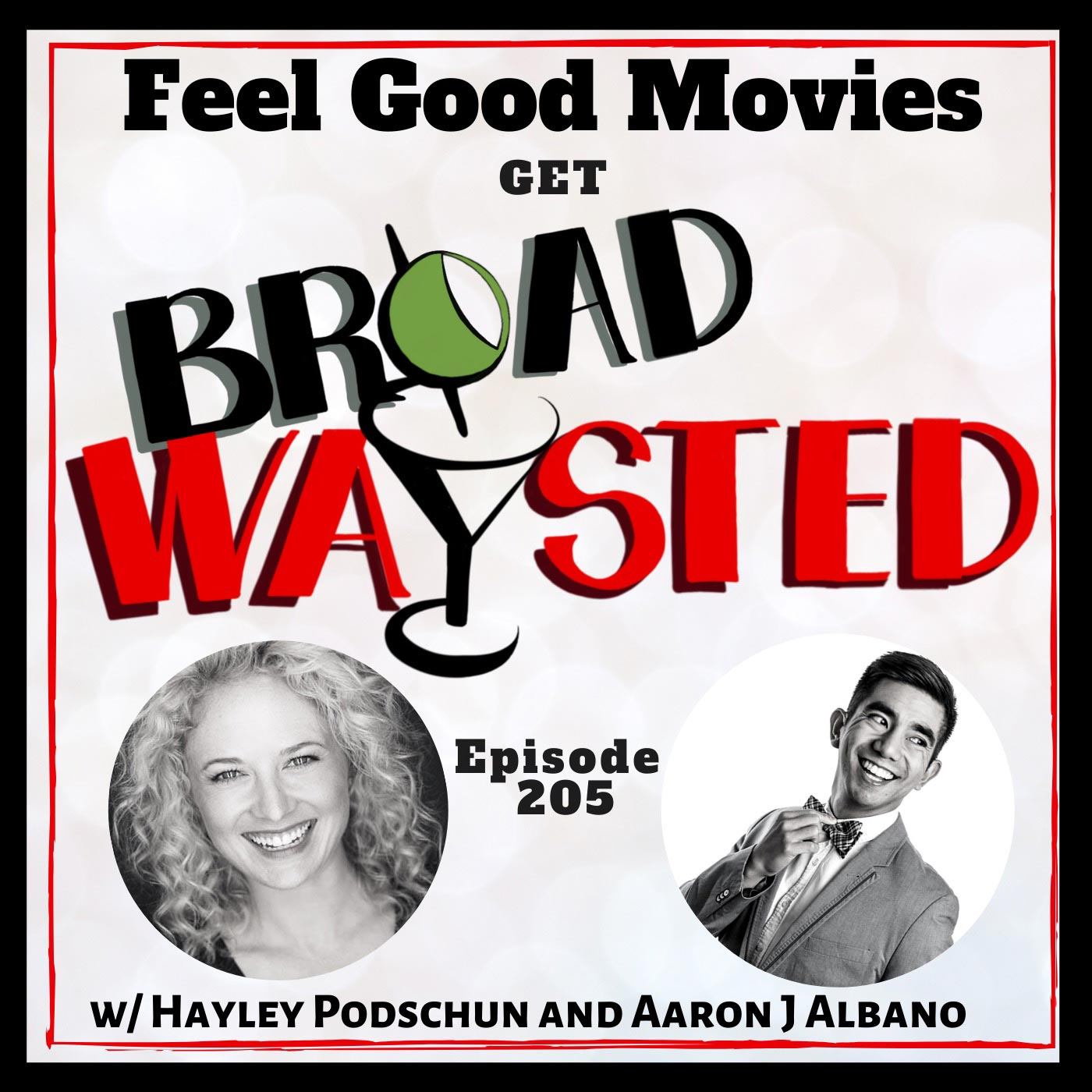 Broadwaysted - Episode 205: Feel Good Movies get Broadwaysted!