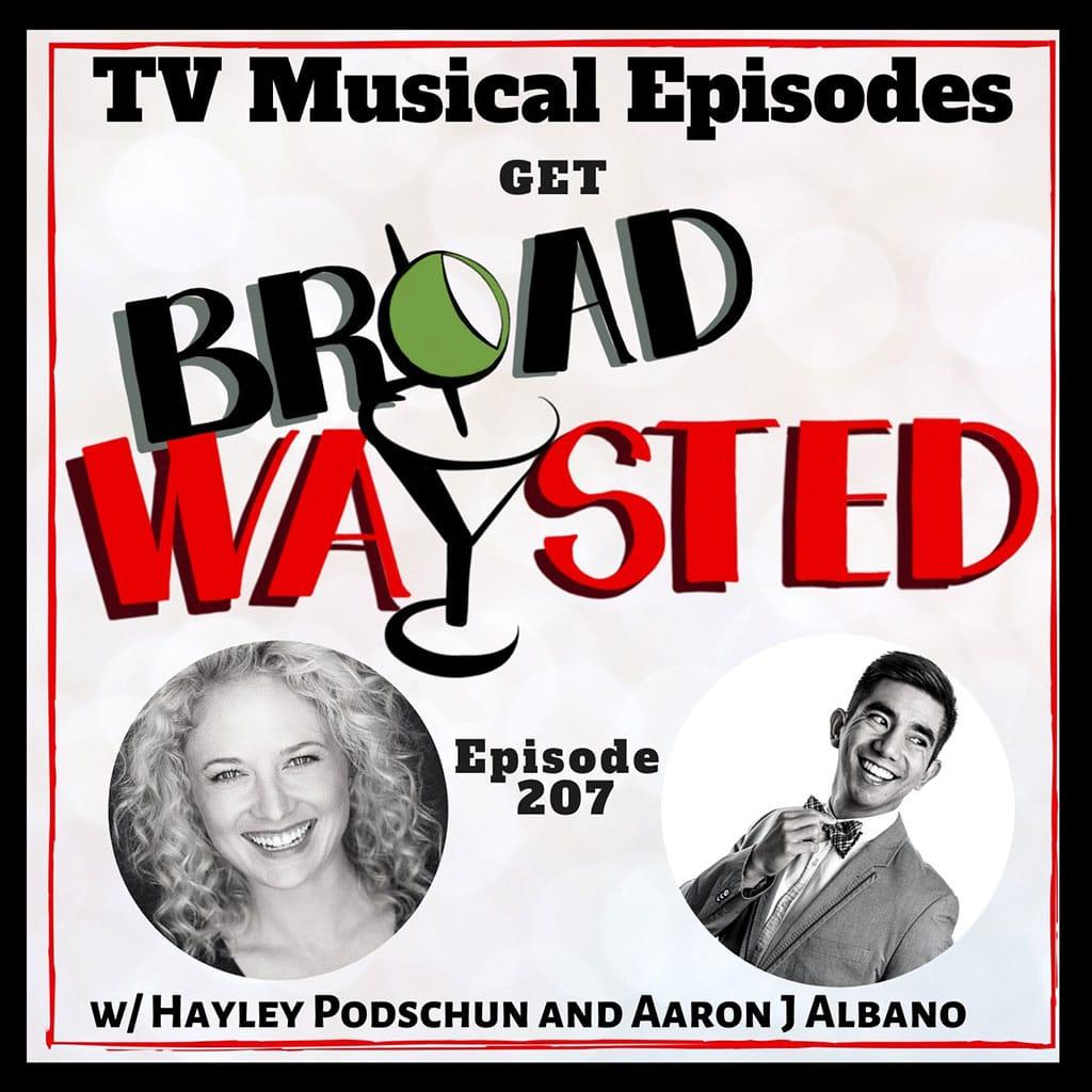 Broadwaysted - Episode 207: Musical TV Episodes get Broadwaysted!