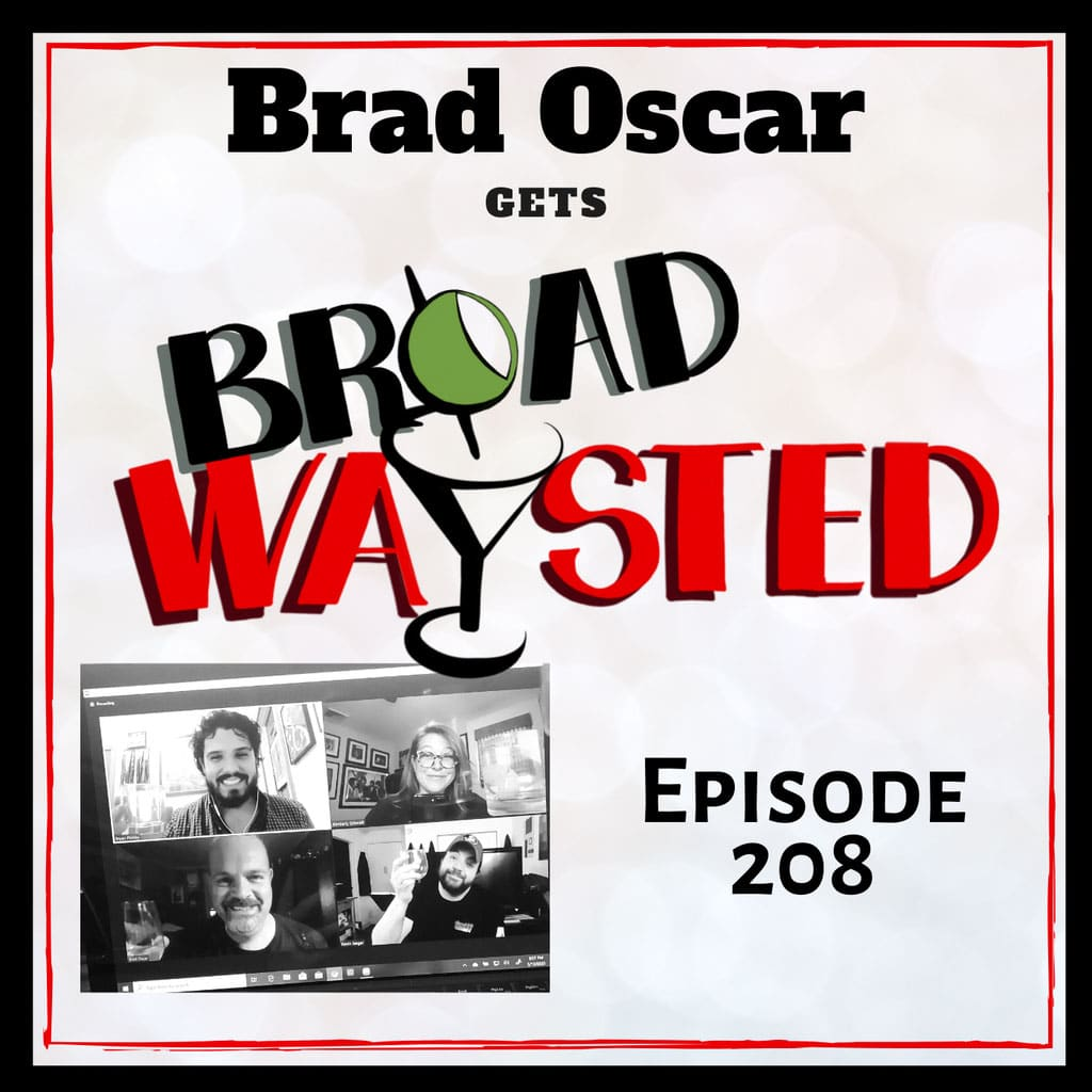 Broadwaysted - Episode 208: Brad Oscar gets Broadwaysted!