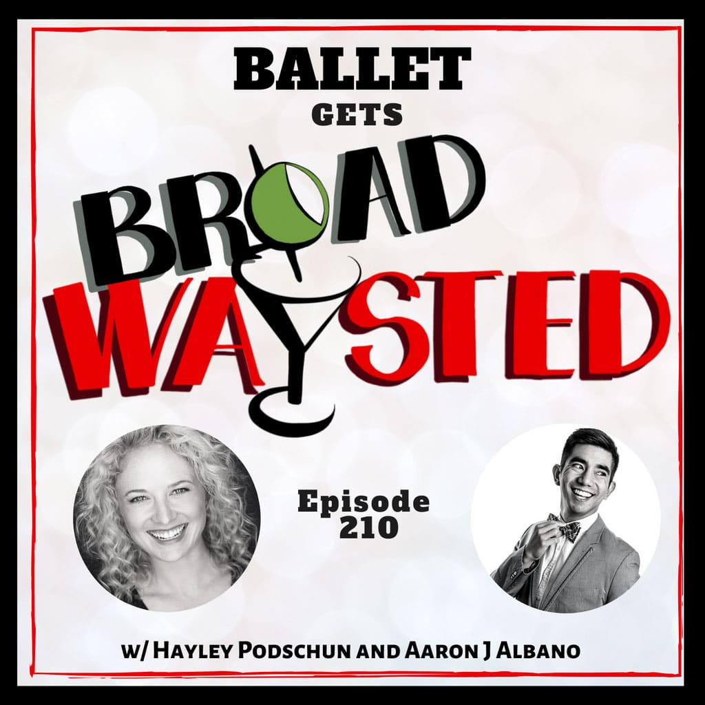 Broadwaysted - Episode 210: Ballet gets Broadwaysted!