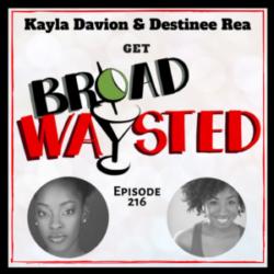 Broadwaysted - Episode 216: Kayla Davion and Destinee Rea get Broadwaysted!