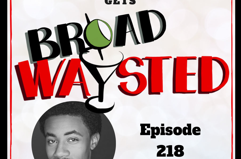 Episode 218: DeMarius Copes gets Broadwaysted!