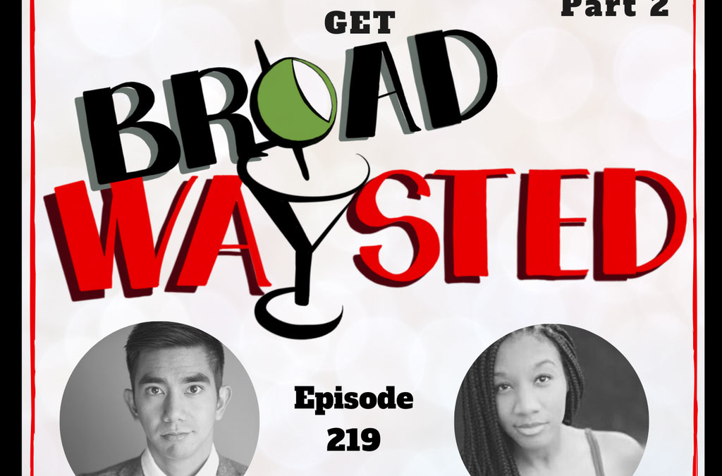Episode 219: Tony Winning Movie Musicals get Broadwaysted, Part 2!