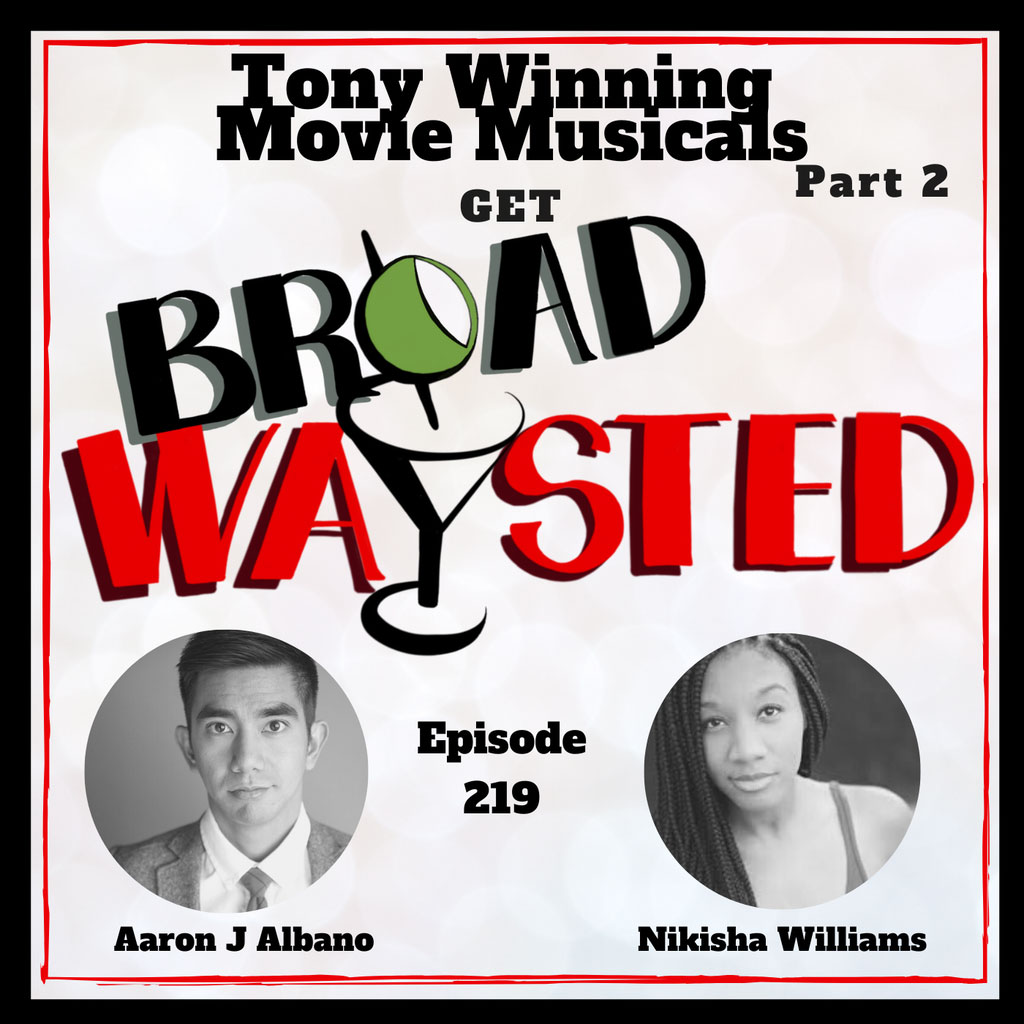 Broadwaysted - Episode 219: Tony Winning Movie Musicals get Broadwaysted, Part 2!