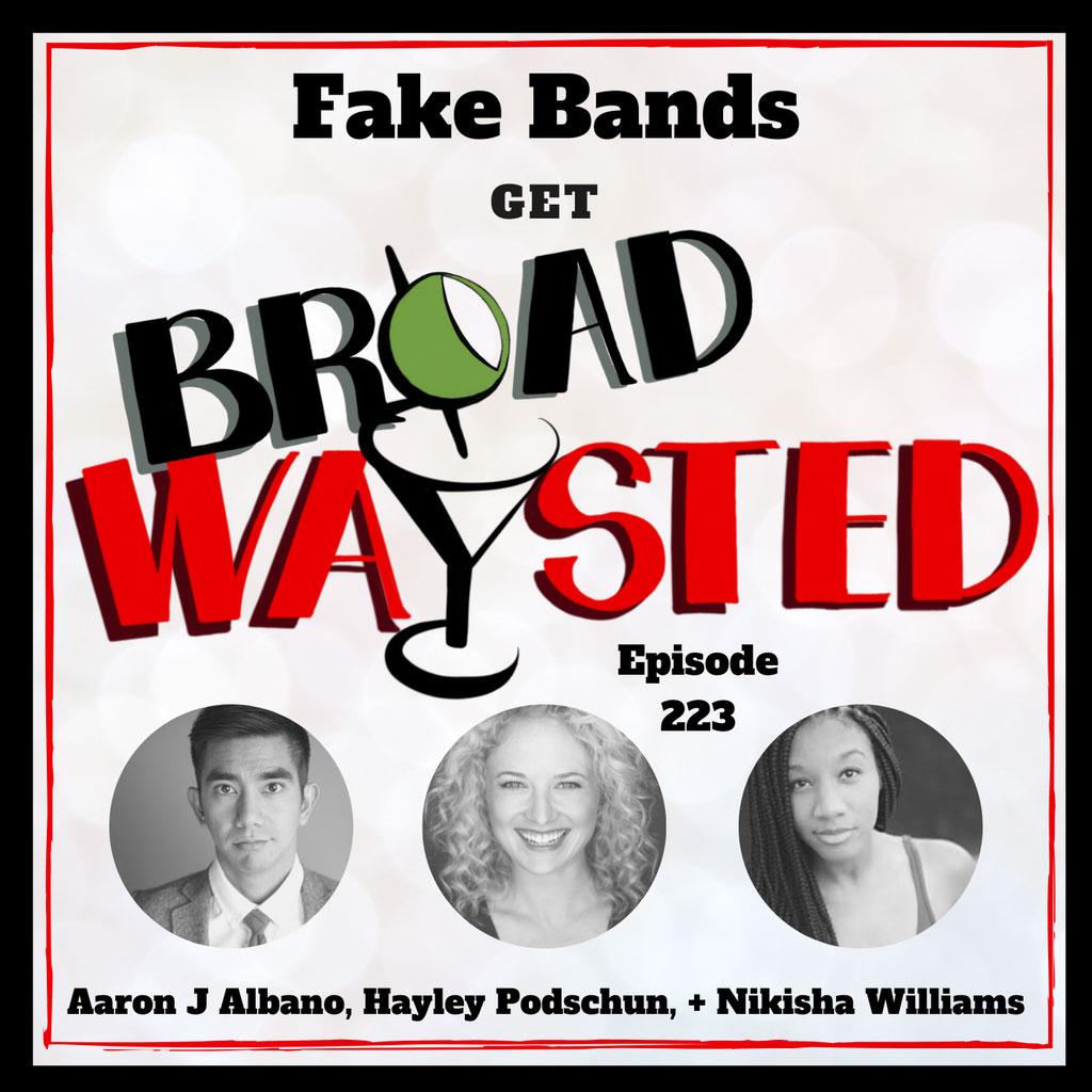 Broadwaysted - Episode 223: Fake Bands get Broadwaysted!