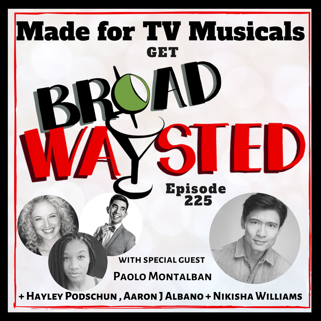 Broadwaysted - Episode 225: Made for TV Musicals get Broadwaysted!