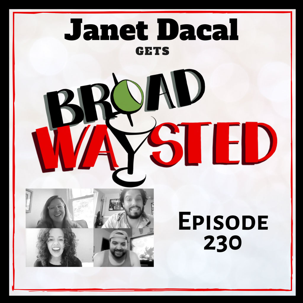 Broadwaysted - Episode 230: Janet Dacal gets Broadwaysted!