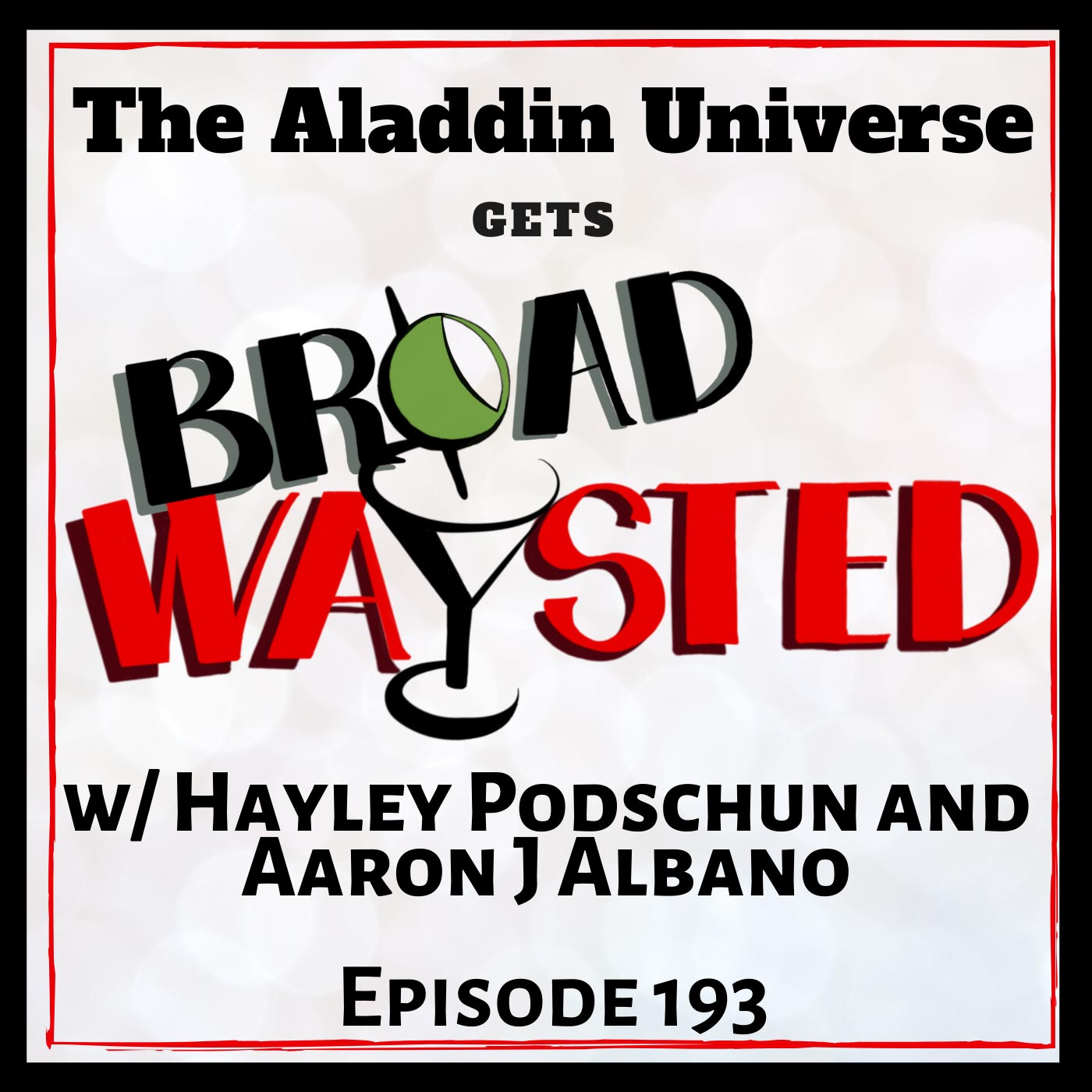 Broadwaysted Episode 193 Hayley Podschun, Aaron J Albano