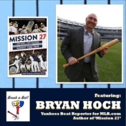 Break a Bat Podcast Ep #4 - Now Batting: Bryan Hoch