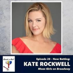 Break a Bat Episode 20 Kate Rockwell