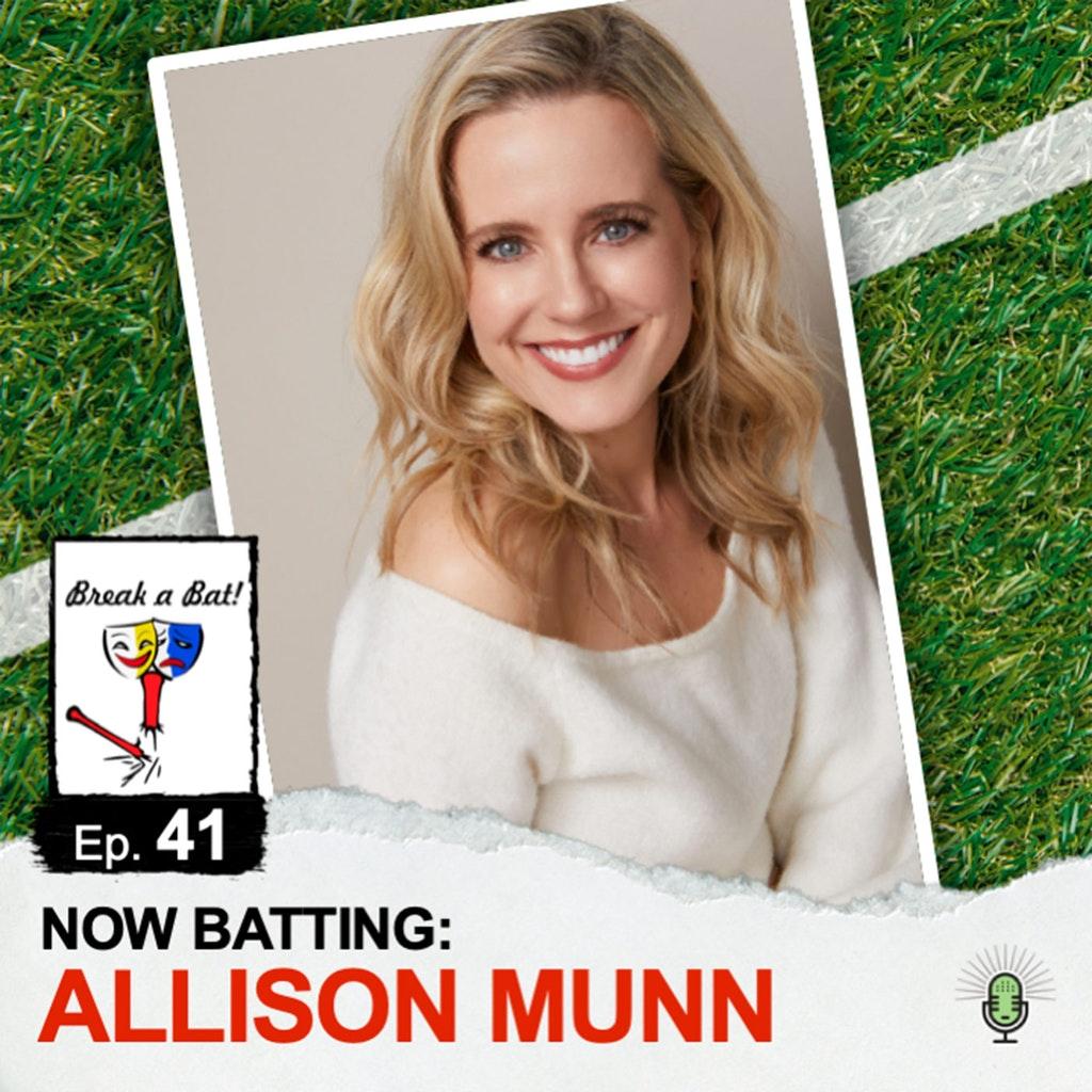 Break A Bat! - #41 - Now Batting: Allison Munn
