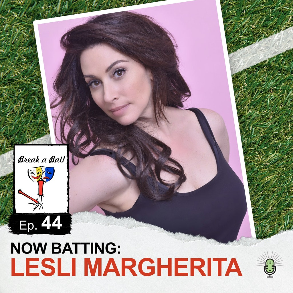 Break A Bat - #44 – Now Batting: Lesli Margherita