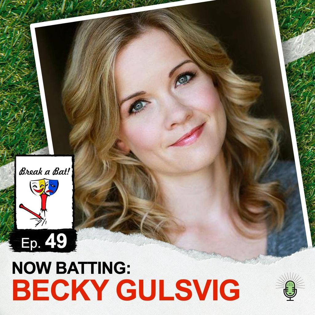 Break A Bat! - #49 - Now Batting: Becky Gulsvig
