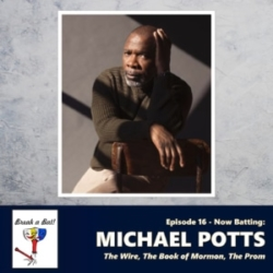Break a Bat Episode 16 Michael Potts