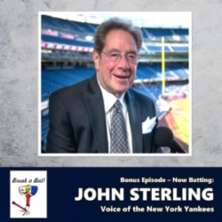Break a Bat Bonus Episode Guest John Sterling
