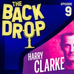 The Backdrop - Episode 9: Barrington Stage Company's HARRY CLARKE