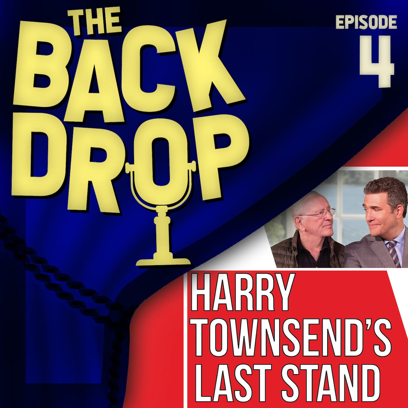 The Backdrop Episode 4 Harry Townsend's Last Stand
