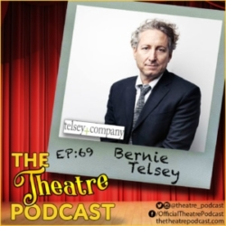 The Theatre Podcast Episode 69 - Bernie Telsey, one of this generation's biggest and best casting agents
