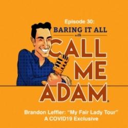 """Episode #30: Brandon Leffler """"My Fair Lady Tour"""" COVID19 Exclusive"""