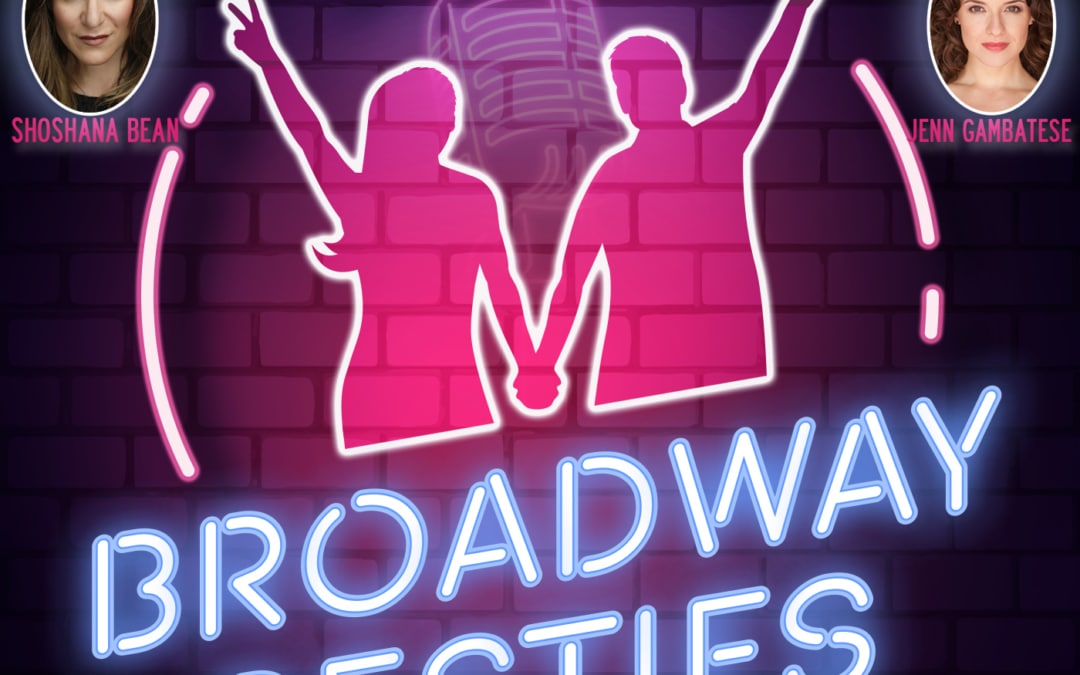 Broadway Besties with Shoshana Bean & Jenn Gambatese