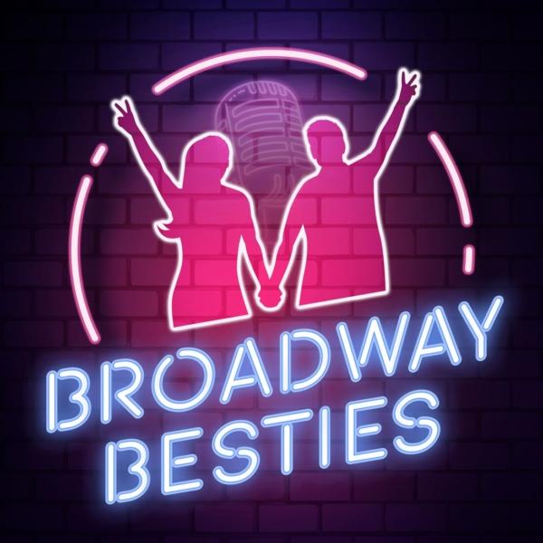 Broadway Besties