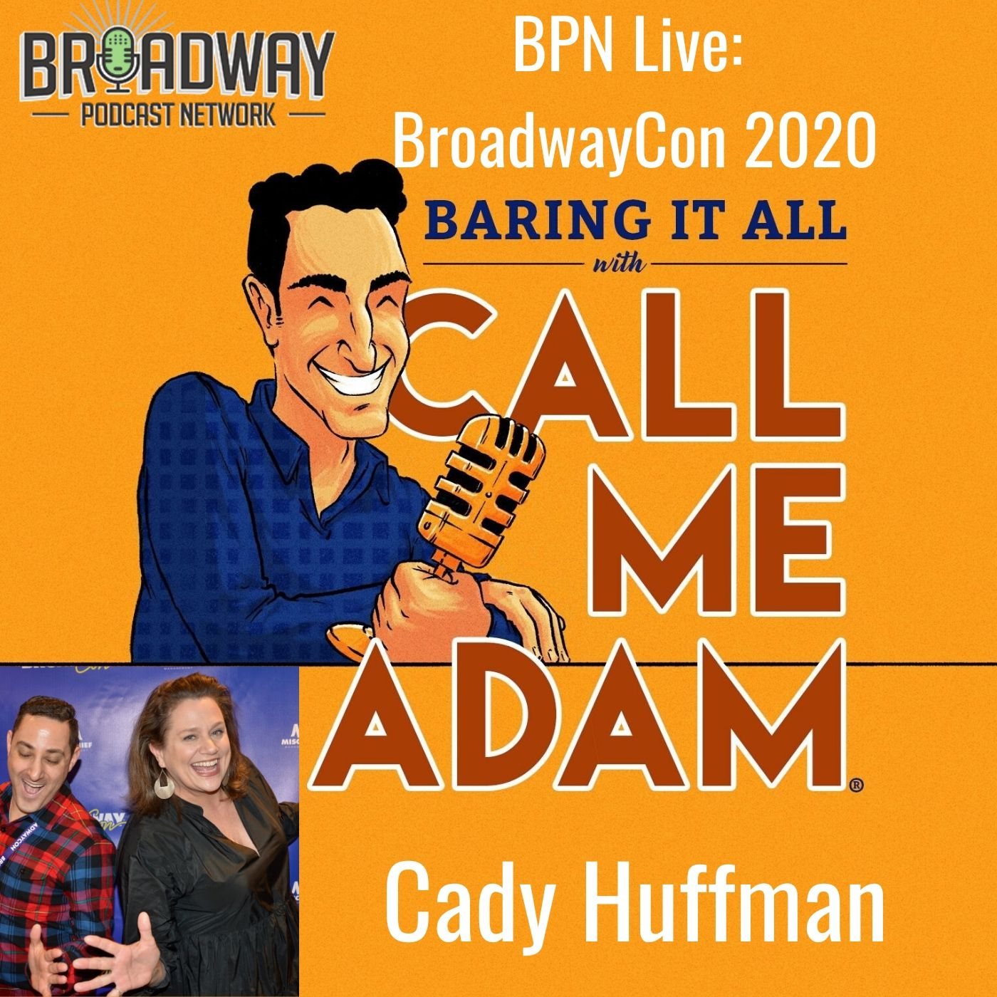 Baring It All With Call Me Adam BPN Live BroadwayCon 2020 Cady Huffman