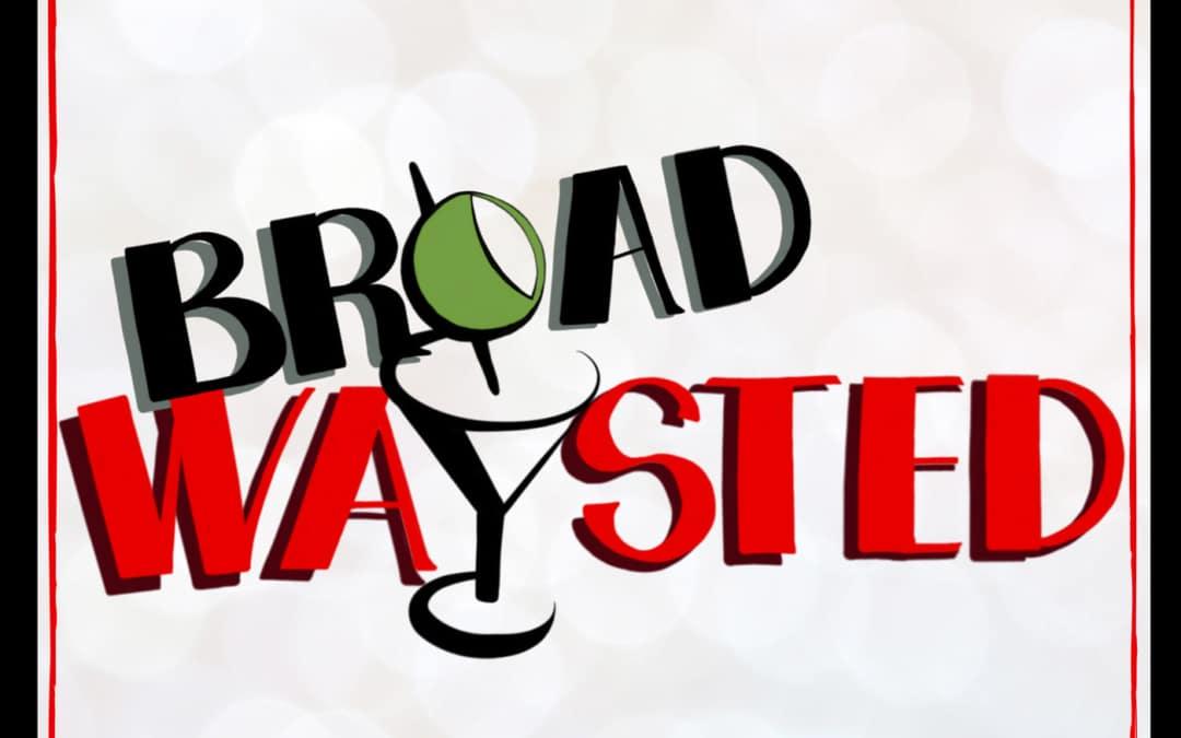 Episode 181: BroadwayCon 2020 gets Broadwaysted!