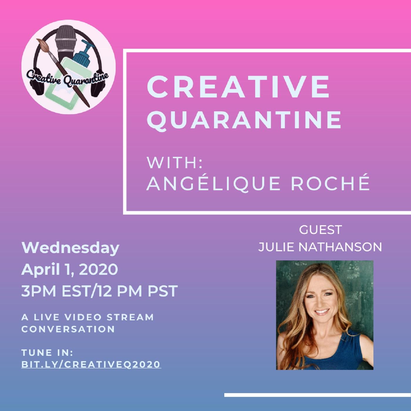 Creative Quaratine Episode 8 Julie Nathanson