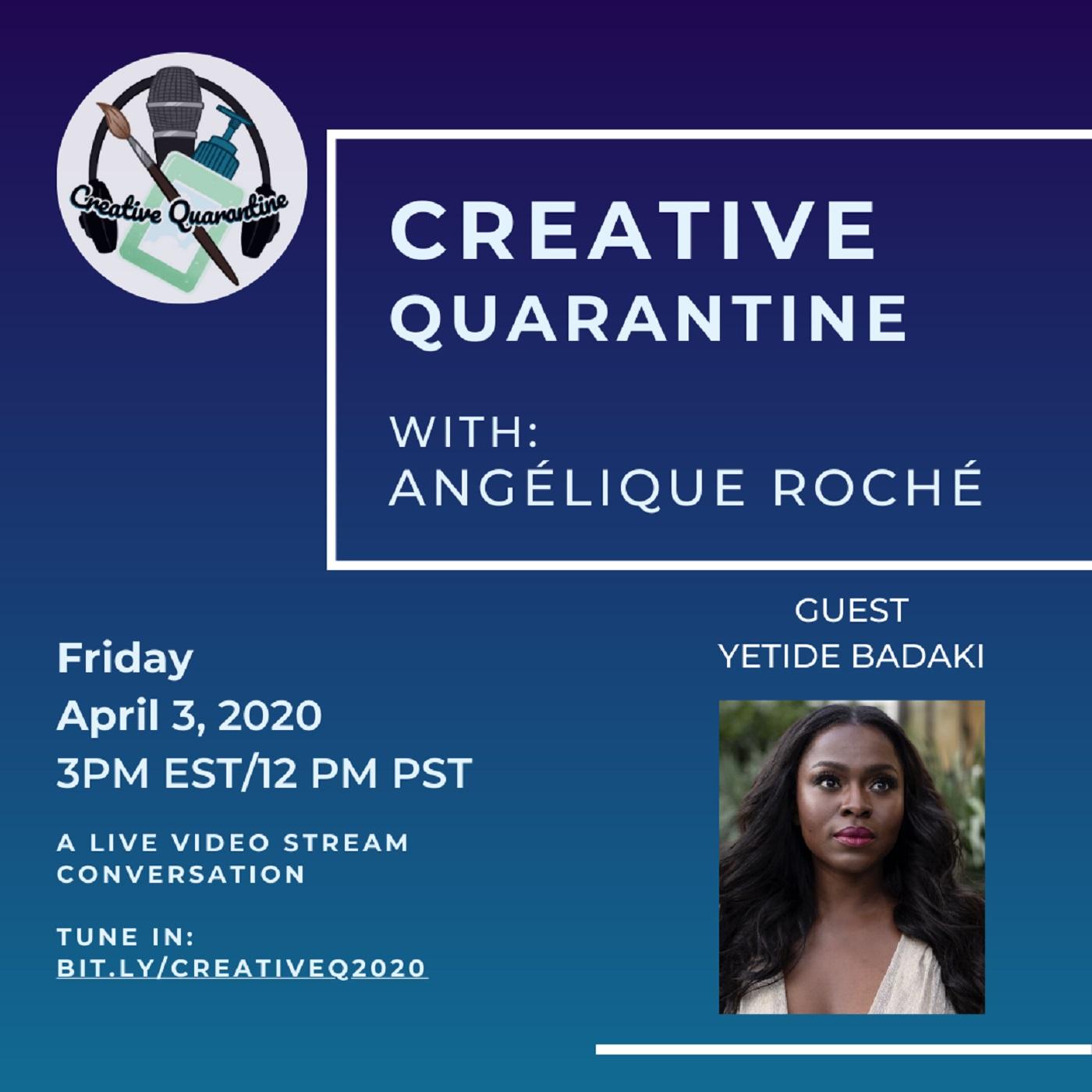 Creative Quarantine - Episode 10: Actress/Producer Yetide Badaki
