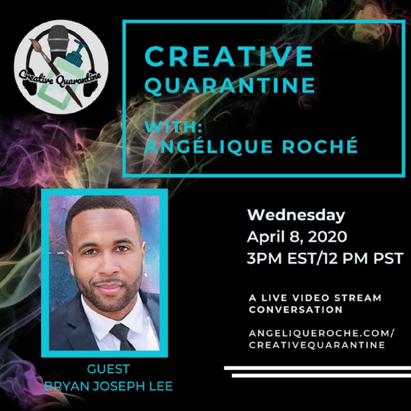Creative Quarantine - Episode 13: Producer, Bryan Joseph Lee