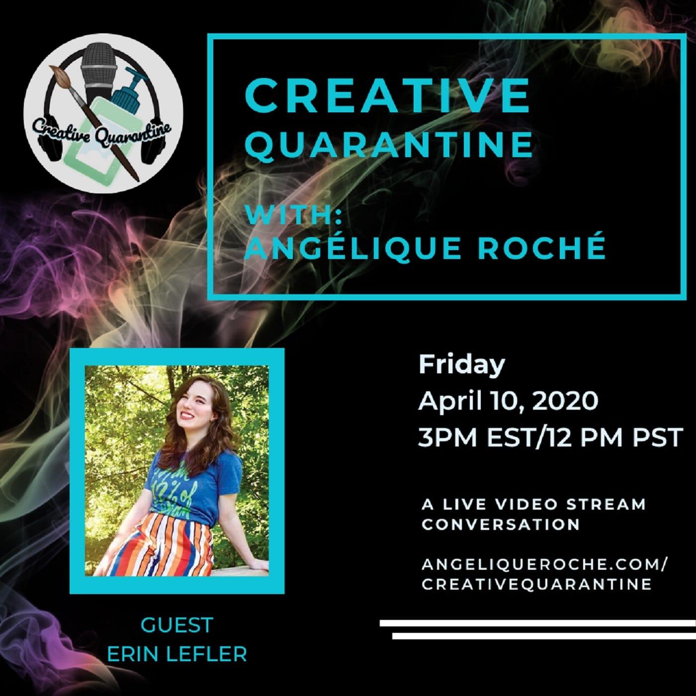 Creative Quarantine - Episode 15: Artist, Erin Lefler