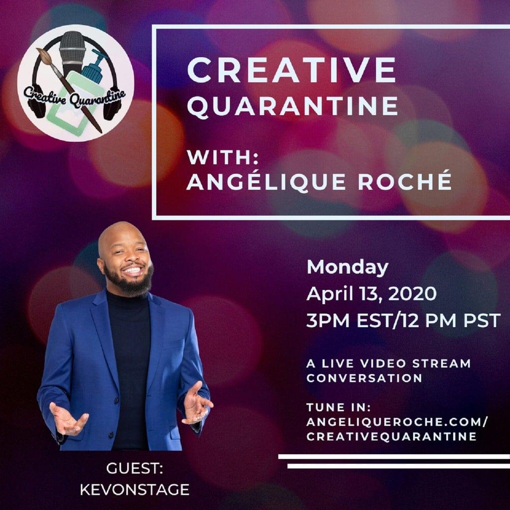 Creative Quarantine - Episode 16: Comedian, KevOnStage