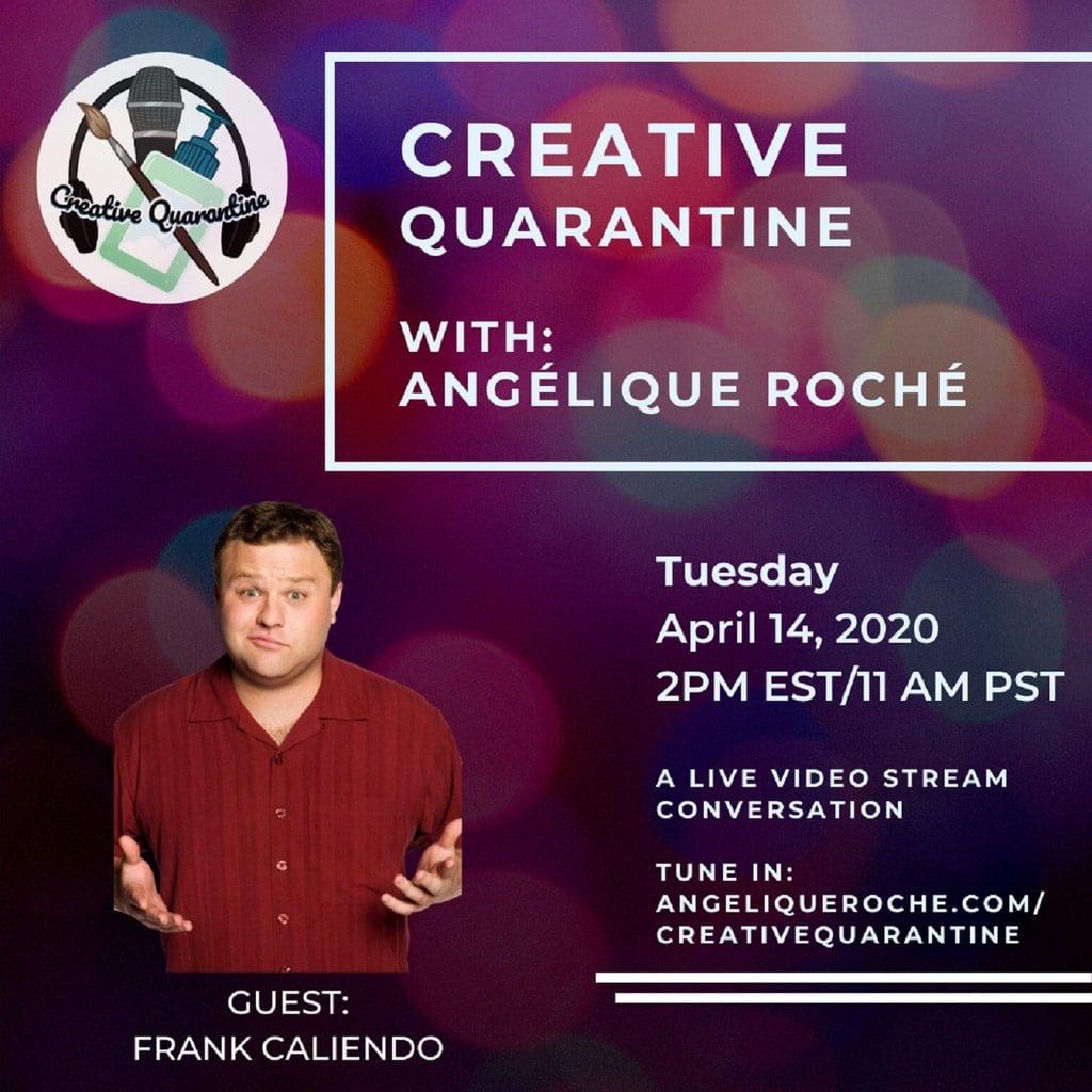 Creative Quarantine - Episode 17: Comedian/Host, Frank Caliendo