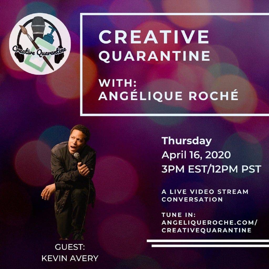 Creative Quarantine Episode 19: Comedian/Writer, Kevin Avery