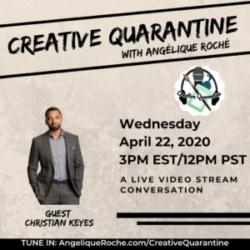 Creative Quarantine - Episode 23: Actor, Christian Keyes