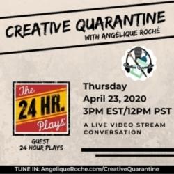 Creative Quarantine Episode 24: The 24 Hours Plays