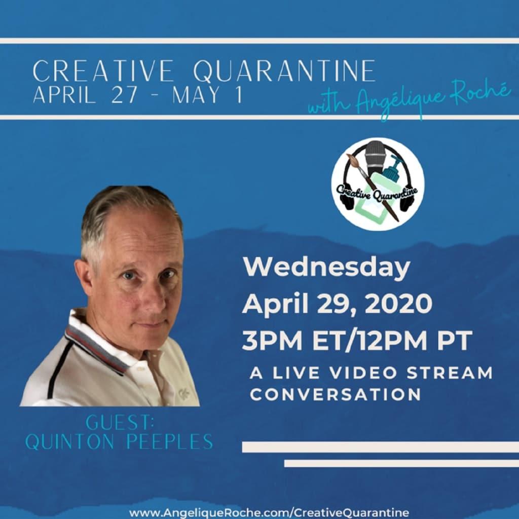 Creative Quarantine - Episode 28: : Writer/Producer, Quinton Peeples