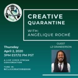 Creative Quarantine - Episode 9: Host/Sport Journalist LZ Granderson