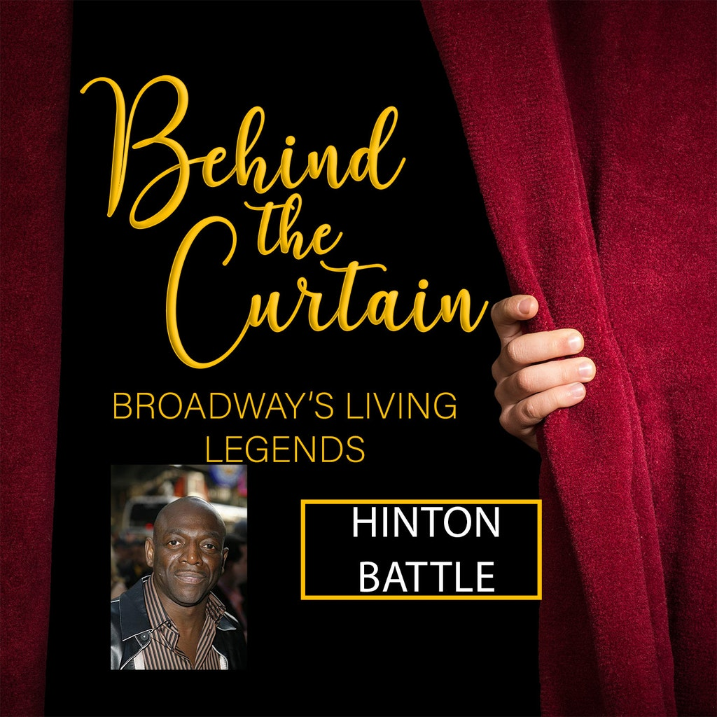Behind the Curtain: Broadway's Living Legends - #227 HINTON BATTLE, Actor