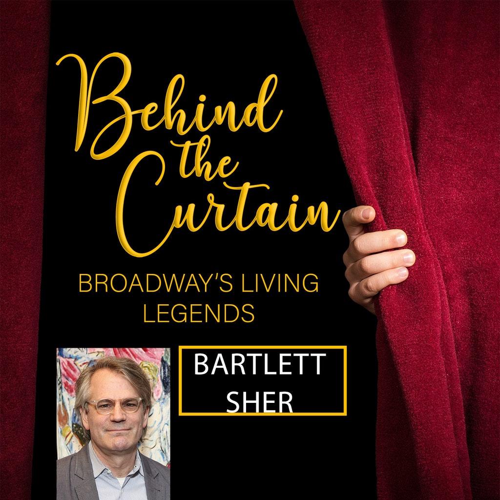Behind the Curtain: Broadway's Living Legends - #228 BARTLETT SHER