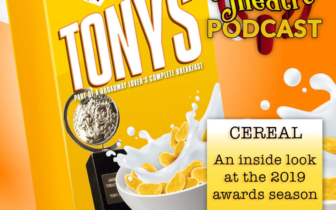 Cereal: Part of a Broadway-Lover's Complete Breakfast – Part 1: Tony Nominations