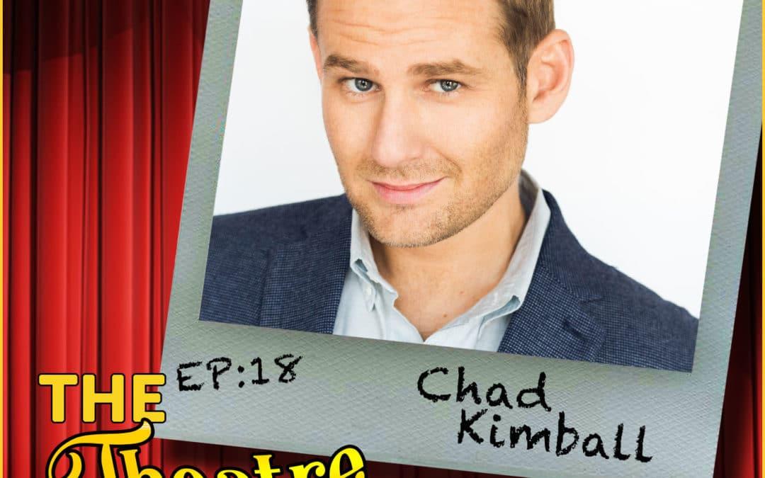 Ep18 – Chad Kimball