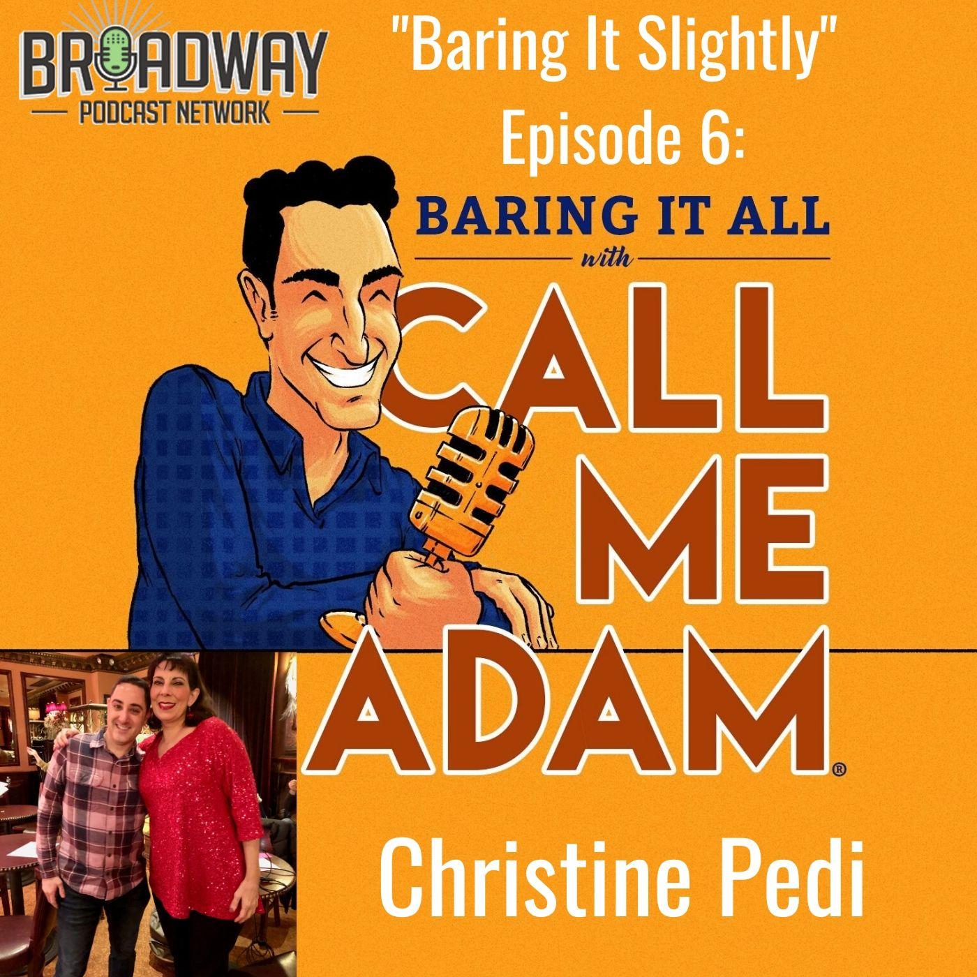 Baring It All With Call Me Adam Baring It Slighty Ep 6 Christine Pedi