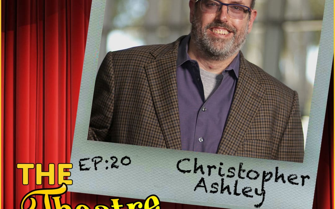 Ep20 – Christopher Ashley – Tony Award Winning Director